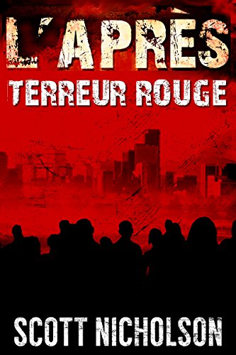 Terreur rouge: Un thriller post-apocalyptique (L'Aprs t. 5)
