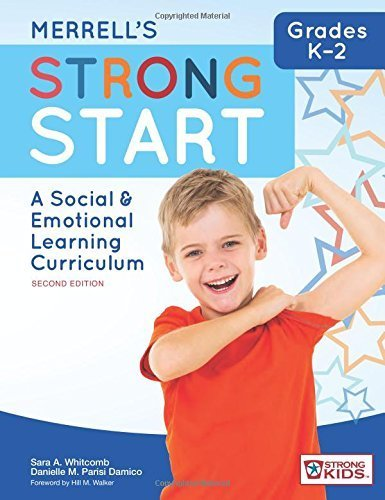 Merrell's Strong Start_Grades K-2: A Social and Emotional Learning Curriculum, Second Edition by Sara A. Whitcomb Ph.D. (2016-03-08)