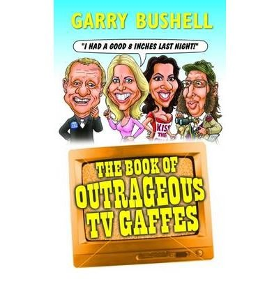 [(The Book of Outrageous TV Gooffs: