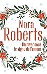 Un hiver sous le signe de l'amour: Une famille pour Noël - Un Noël dans les Catskills par Roberts