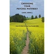 Choosing Your Psychic Pathway