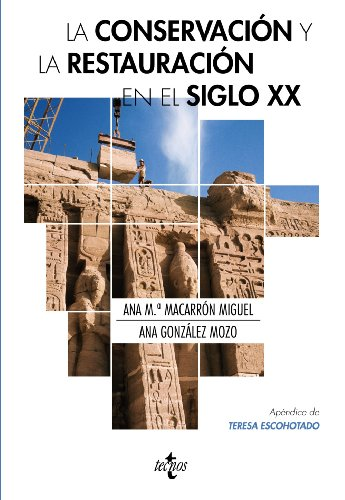 La conservacion y la restauracion en el siglo XX / The Conservation and Restoration in the Twentieth Century
