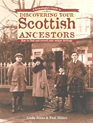 A Genealogist's Guide to Discovering Your Scottish Ancestors: How to Find and Record Your Unique Heritage