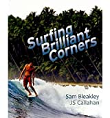 [(Surfing Brilliant Corners)] [ By (author) Sam Bleakley, Illustrated by J. S. Callahan ] [July, 2010]