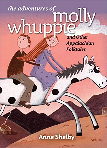 The Adventures of Molly Whuppie and Other Appalachian Folktales (English Edition) (Anne Shelby)