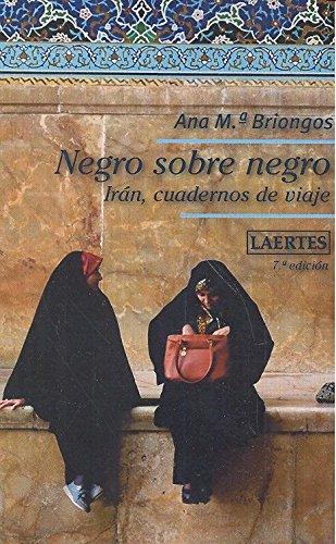 Negro sobre negro: Irán, cuadernos de viaje (Nan-Shan) por Ana M. Briongos Guadayol