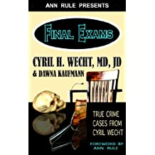 Ann Rule Presents— Final Exams: True Crime Cases from Cyril Wecht (English Edition)