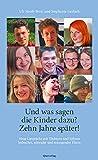 Und was sagen die Kinder dazu? Zehn Jahre später!: Neue Gespräche mit Töchtern und Söhnen lesbischer, schwuler und trans* Eltern - Uli Streib-Brzic, Stephanie Gerlach