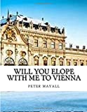 Will you elope with me to vienna