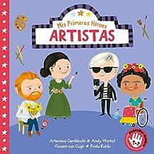 Artistas (Mis Primeros Héroes. Pequeñas manitas): Artemisa Gentileschi · Andy Warhol · Vincent van Gogh · Frida Kahlo