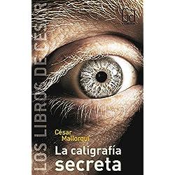 La caligrafía secreta (Los libros de…) Premio Hache 2010