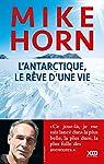 L'Antarctique, le rêve d'une vie par Horn