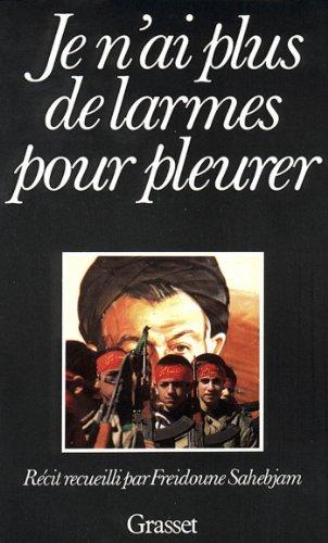 Je n'ai plus de larmes pour pleurer (Documents Français) par Freidoune Sahebjam