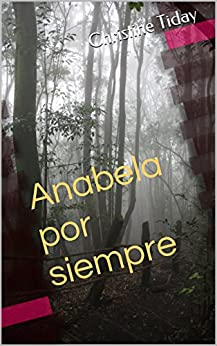 Anabela por siempre (for learners of Spanish) (Novels for learning foreign languages nº 3) (Spanish Edition) by [Reasey, Ana, Pedro McAllister]