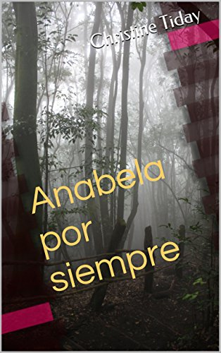 Anabela por siempre (for learners of Spanish) (Novels for learning foreign languages nº 3) por Ana Reasey