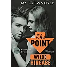 The Point - Wilde Hingabe: Bad-Boy-Romance (Welcome Point 3)