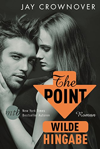The Point - Wilde Hingabe: Bad-Boy-Romance (Welcome Point 3) -