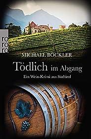 Tödlich im Abgang: Ein Wein-Krimi aus Südtirol (Baron Emilio von Ritzfeld-Hechenstein 5)
