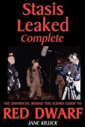 Stasis Leaked Complete: The Unofficial Behind the Scenes Guide to Red Dwarf by Killick, Jane (2012) Paperback