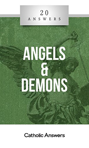 20-Answers-Angels-Demons-20-Answers-Series-from-Catholic-Answers-Book-15