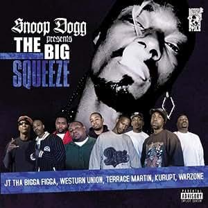 Presents the Big Squeeze (Explicit Version)