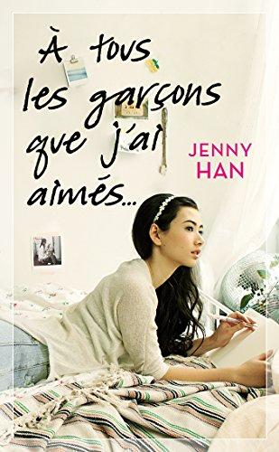 Les amours de Lara Jean T01 : A tous les garçons que j'ai aimés...