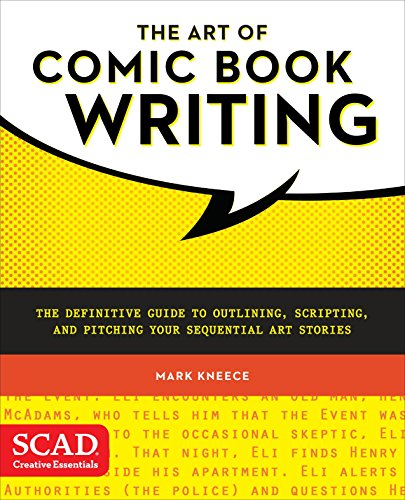 The Art Of Comic Book Writing (Scad Creative Essentials) por Mark Kneece