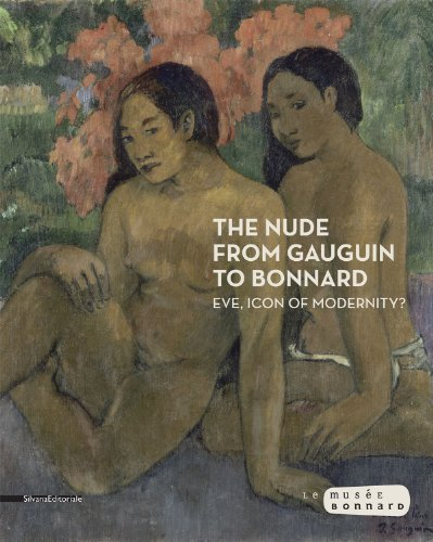The Nude from Gauguin to Bonnard: Eve, Icon of Modernity? by Gilles Genty (2014-06-30)