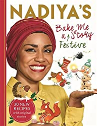 Nadiya's Bake Me a Festive Story: Thirty festive recipes and stories for children, from BBC TV star Nadiya Hussain