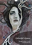 Colourful Women - Fantasy-Frauenportraits in Acryl und Mischtechnik (Wandkalender 2018 DIN A4 hoch): Figurative Malerei mit surrealistischen Elementen ... [Kalender] [Apr 13, 2017] JuPasArt, k.A.
