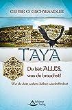 Taya: Du bist alles, was du brauchst!