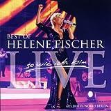 Songtexte von Helene Fischer - So wie ich bin: Best of Helene Fischer Live