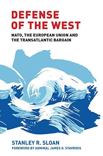 Defense of the West: Nato, the European Union and the Transatlantic Bargain