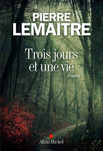 Trois jours et une vie (LITT.GENERALE) par Pierre Lemaitre