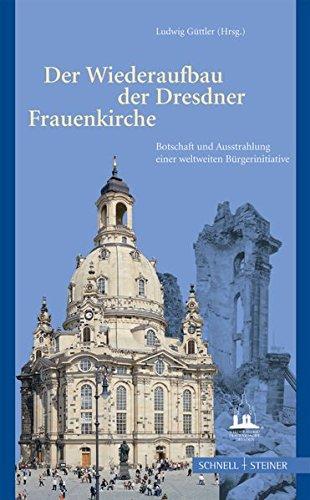 Der Wiederaufbau der Dresdner Frauenkirche