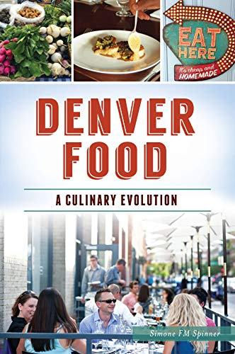 Denver Food: A Culinary Evolution (American Palate) (English Edition)