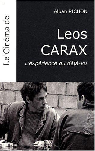 Le cinéma de Leos Carax : L'expérience du déjà-vu