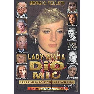 Lady Diana - Dio Mio - Le Ultime Parole Della Principessa