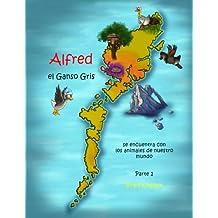Alfred el Ganso Gris - Se encuentra con los animales de nuestro mundo! Parte 2: Volume 2