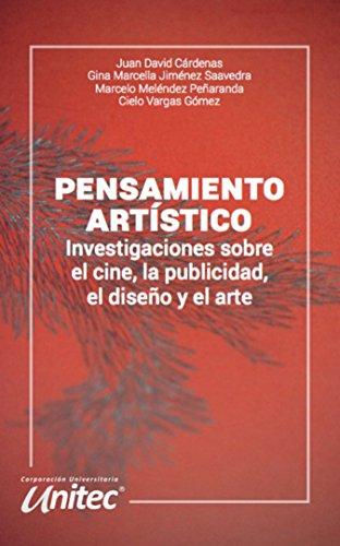 Pensamiento artístico: Investigaciones sobre el cine, la publicidad, el diseño y el arte