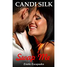 Swap Me: Erotic Escapades