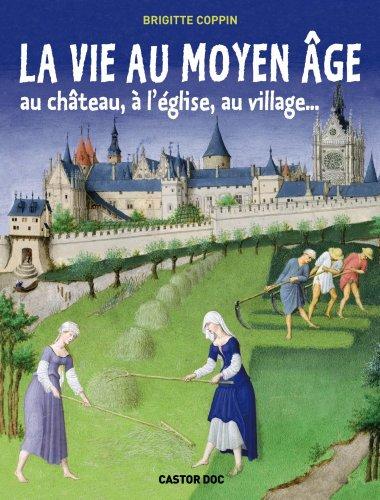 """<a href=""""/node/10227"""">La vie au Moyen ǵe au château, à l'église, au village...</a>"""