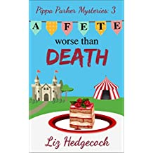 A Fete Worse Than Death (Pippa Parker Mysteries Book 3) (English Edition)