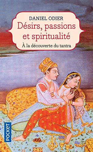 Désirs, passions et spiritualité : L'Unité de l'être