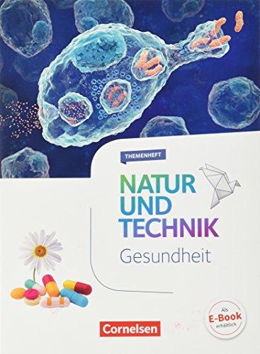 Natur und Technik - Naturwissenschaften: Neubearbeitung - Themenhefte: 5.-10. Schuljahr - Gesundheit: Themenheft