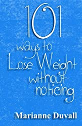 101 Ways to Lose Weight without Noticing