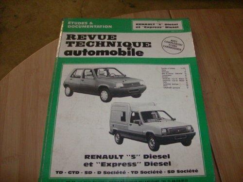 Revue technique automobile : Renault 5 et Express Diesel- TD, GTD, SD, D Société, TD Société, SD Société