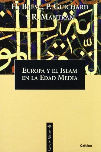 Europa y el Islam en la Edad Media (Libros de Historia)