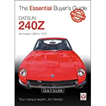 Datsun 240Z 1969 to 1973 - Essential Buyer's Guide (The Essential Buyer's Guide)