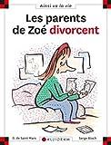 Les parents de Zoé divorcent...